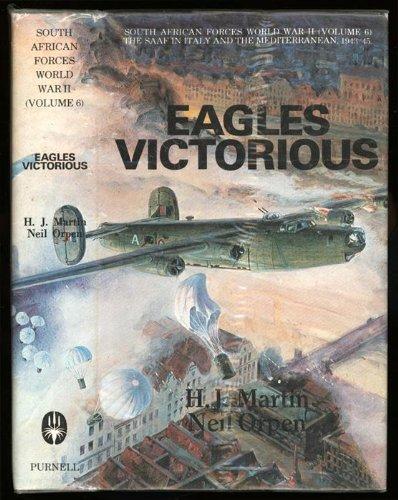 Eagles Victorious: Martin, H J & Orpen, Neil