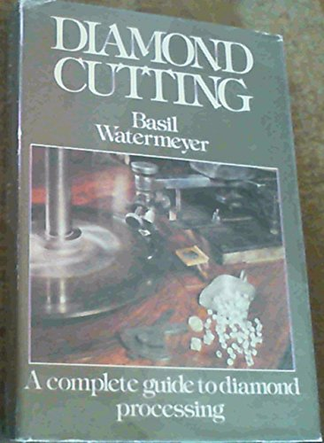 9780868430300: Diamond Cutting: A Complete Guide to Diamond Processing