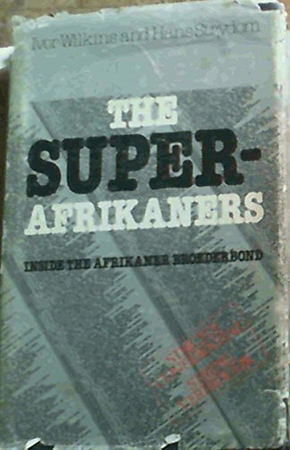 9780868500089: The Super Afrikaners (Inside the Afrikaner Broeder bond)