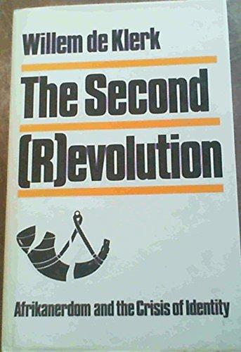 The Second (R)evolution: Afrikanerdom and the Crisis of Identity: De Klerk, Willem