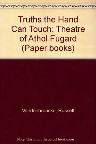 9780868520155: Truths the Hand Can Touch: Theatre of Athol Fugard