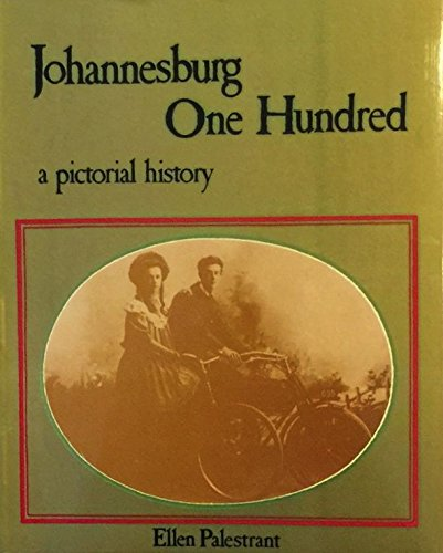 9780868520643: Johannesburg one hundred: A pictorial history