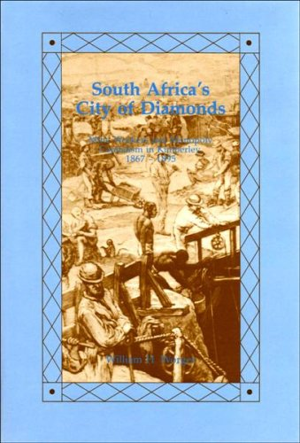 9780868521268: South Africa's City of Diamonds: Mine Workers and Monopoly Capitalism in Kimberley, 1867-1895.
