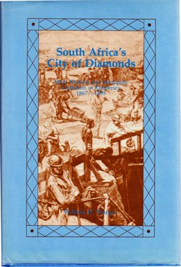 9780868521268: South Africa's City of Diamonds Mine Workers and Monopoly Capitalism in Kimberley, 1867-1895