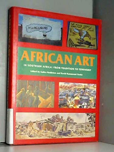 African art in Southern Africa: From tradition to township: Anitra ;Hammond-Tooke, David (Editors) ...
