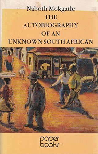 The autobiography of an unknown South African (Paper books): Naboth Mokgatle