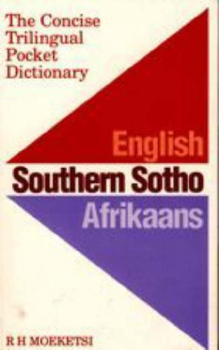 English, Southern Sotho, Afrikaans: The Concise Trilingual Pocket Dictionary (English and Afrikaans...