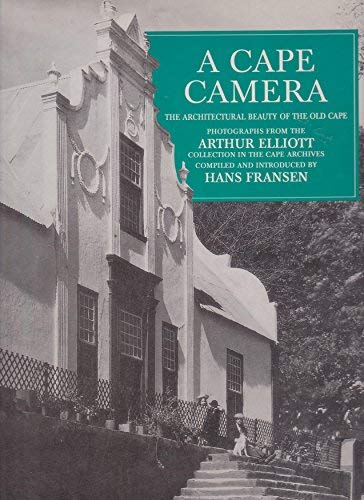 9780868521985: A Cape camera: The architectural beauty of the old Cape : photographs from the Arthur Elliott Collection in the Cape Archives