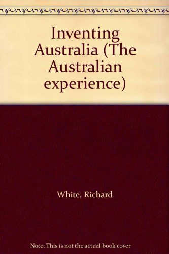9780868610276: Inventing Australia (The Australian experience)