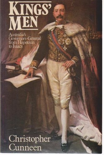 Kings' Men, Australia's Governors-General from Hopetoun to: Cunneen, Christopher