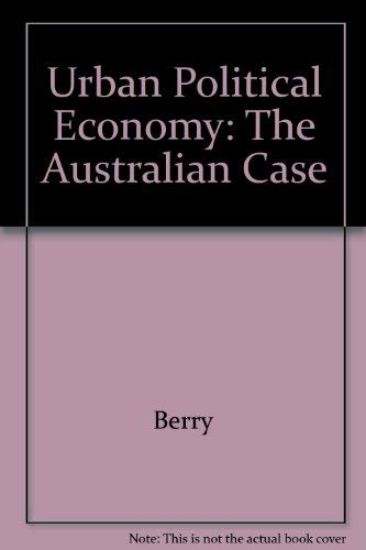 Urban Political Economy: The Australian Case (086861095X) by Sandercock, Leonie; Berry, Michael