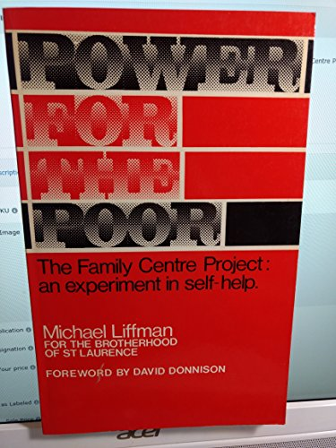 Power for the Poor: The Family Centre Project : An Experiment in Self-Help: Liffman, Michael