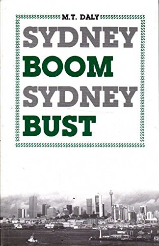 9780868611648: Sydney boom, Sydney bust: The city and its property market, 1850-1981