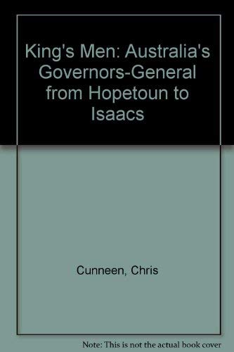 Kings' Men: Australia's Governors-General From Hopetoun To: Cunneen, Christopher