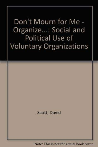 9780868612515: Don't Mourn for Me Organize the Social and Political Uses of Voluntary Organizations