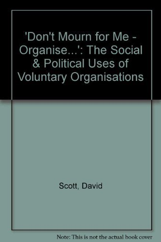 "9780868612591: ""Don't mourn for me, organize ..."": The social & political uses of voluntary organizations"