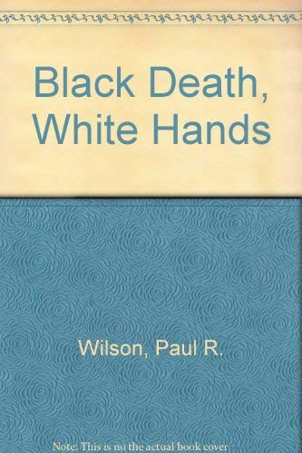 Black Death, White Hands (0868613002) by Wilson, Paul R.