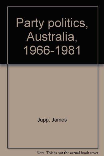 Party politics, Australia, 1966-1981: Jupp, James