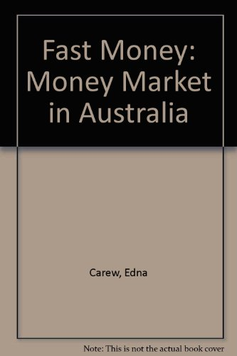 Fast Money: Money Market in Australia (9780868613970) by Edna Carew