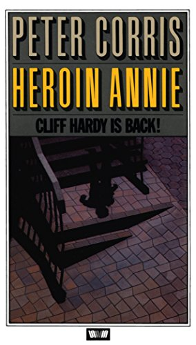 Heroin Annie & Other Cliff Hardy Stories: Peter Corris