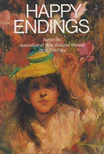 9780868614199: Happy Endings: Stories by Australian and New Zealand Women, 1850S-1930s