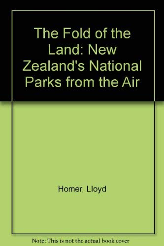 9780868614915: The Fold of the Land: New Zealand's National Parks from the Air