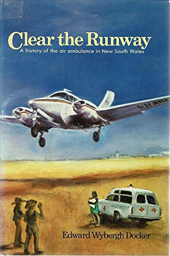 Clear the Runway: a History of the Air Ambulance in New South Wales