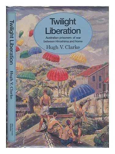 9780868615189: Twilight Liberation: Australian Prisoners of War Between Hiroshima and Home