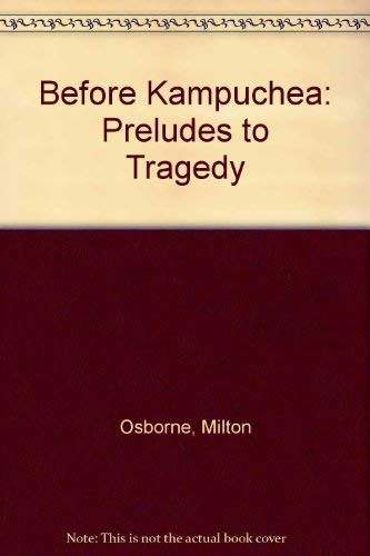 9780868616339: Before Kampuchea: Preludes to Tragedy