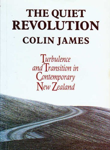 9780868617220: The Quiet Revolution: Turbulence and Transition in Contemporary New Zealand: Turbulence and Transition in Contemporary New Zealand.