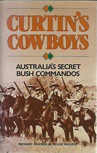 9780868617657: Curtin's Cowboys: Australia's Secret Bush Commandos