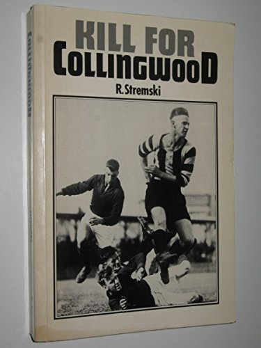 9780868619477: Kill for Collingwood