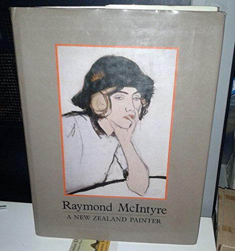 9780868630519: Raymond McIntyre: A New Zealand Painter