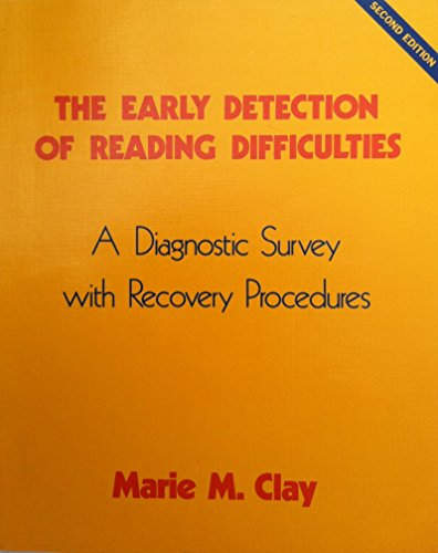 The Early Detection of Reading Difficulties: A Diagnostic Survey with Recovery Procedures: marie m ...