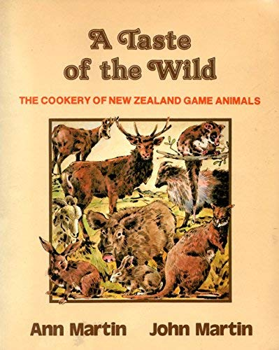 9780868633848: A Taste of the Wild : The Cookery of New Zealand Game Animals