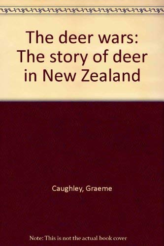 9780868633893: The Deer Wars: The Story of Deer in New Zealand