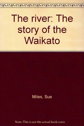 The river the story of the Waikato