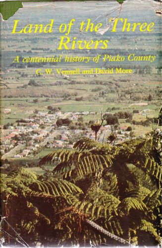 Land of the Three Rivers: Vennell, C W and David More, Illustrated by Photos, Maps, Sketches