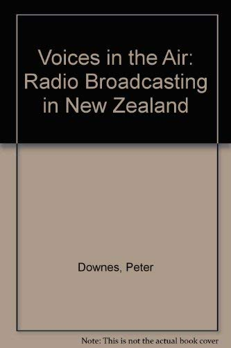 9780868651002: Voices in the air: Radio broadcasting in New Zealand, a documentary