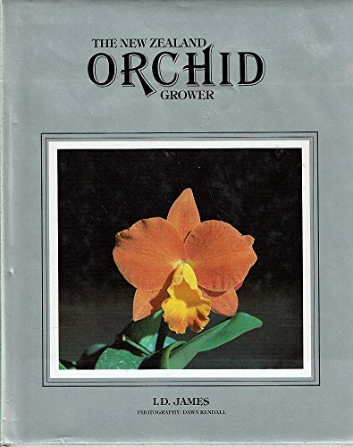 The New Zealand Orchid Grower: James, I. D.; Kendall, photography by Dawn