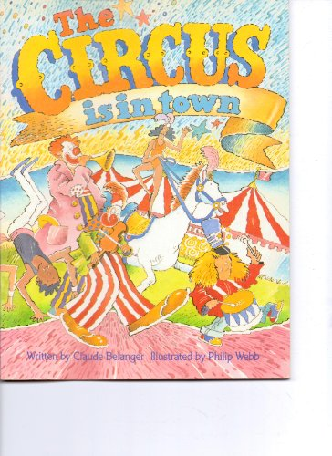 The Circus is in Town (Sing-Together Book): Belanger, Claude