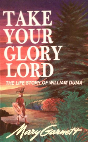 9780868830780: Take Your Glory Lord: The Life Story of William Duma