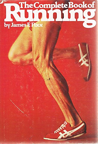 The Complete Book of Running: James F. Fixx