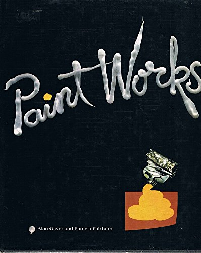 Paint works (0868961752) by Oliver, Alan