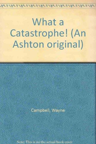 9780868961958: What a Catastrophe! (An Ashton original)