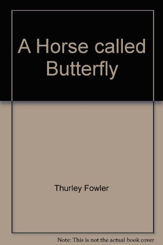 A Horse called Butterfly: Thurley Fowler