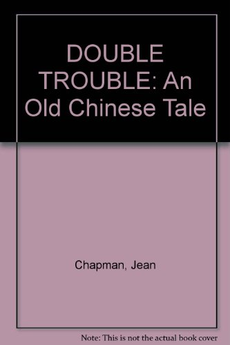 9780868962733: DOUBLE TROUBLE: An Old Chinese Tale