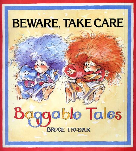 Beware, Take Care - Baggable Tales (Baggable Tales): Bruce Treloar