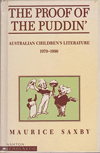 9780868966045: The proof of the puddin': Australian children's literature, 1970-1990