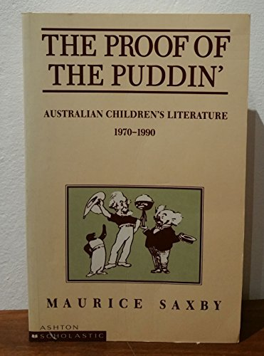 9780868966052: The proof of the puddin': Australian children's literature, 1970-1990